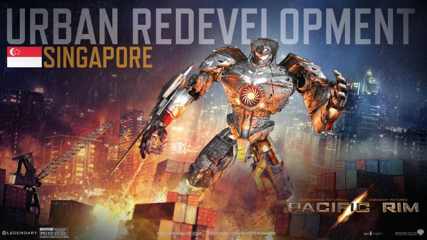 Singapore's Pacific Rim Jaeger: URBAN REDEVELOPMENT